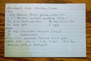 This is my mom's handwritten index card of the Brendan's Irish Whiskey Cake recipe. Great handwriting. Glad I still had this because AOL nuked the blog link I put the recipe on.